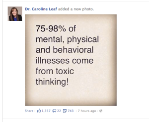 Dr Caroline Leaf believes that nearly all our diseases come from our thoughts.